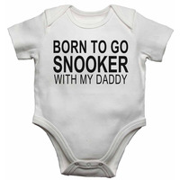 Born to Go Snooker with My Daddy - Baby Vests Bodysuits for Boys, G...