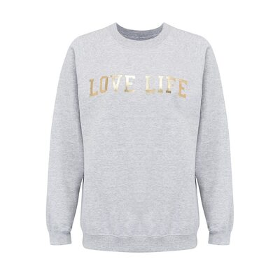 'Love Life' Sweatshirt - Grey & Gold