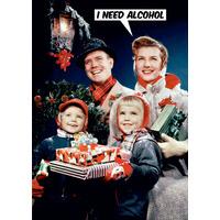 I Need Alcohol Funny Christmas Card