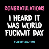 World Fuckwit Day Rude Birthday Card
