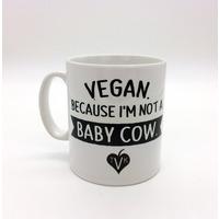 """TVK Mug """"Vegan - Because I'm Not a Baby Cow"""" Horizontal"""