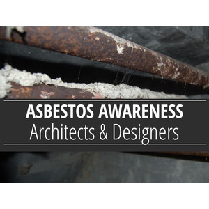 Asbestos Awareness For Architects And Designers Iatp Course
