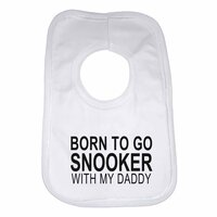 Born to Go Snooker with My Daddy Boys Girls Baby Bibs