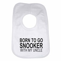 Born to Go Snooker with My Uncle Boys Girls Baby Bibs