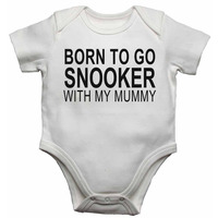 Born to Go Snooker with My Mummy - Baby Vests Bodysuits for Boys, G...