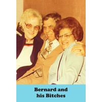 Bernard And His Bitches Rude Fridge Magnet
