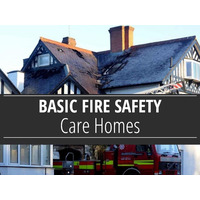 Basic Fire Safety Awareness for Care Homes Course