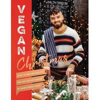 Vegan Christmas: Over 70 amazing vegan recipes for the festive season and holidays, from Avant Garde Vegan - Gaz Oakley