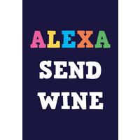 Alexa Send Wine Funny Fridge Magnet